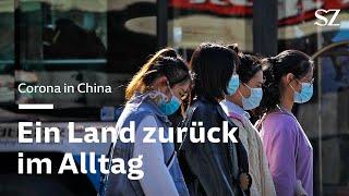 Corona in China: Ein Land zurück im Alltag