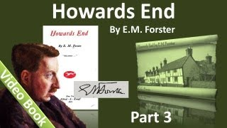 Part 3 - Howards End Audiobook by E. M. Forster (Chs 15-21)