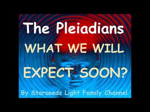 The Pleiadians - 2018  What To Expect?