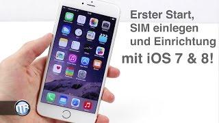 iPhone 6/6+ - Erster Start, SIM-Karte einlegen und Einrichtung