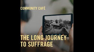 Community Chat:  The Long Journey to Suffrage  (August 2020)
