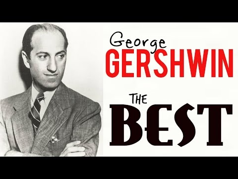 The best of George Gershwin  Rhapsody in Blue , I got rhythm, etc etc  HQ