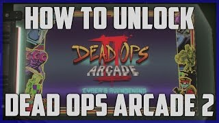 "HOW TO UNLOCK ""DEAD OPS ARCADE 2"" (Black Ops 3 DOA 2)"