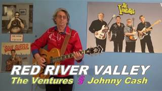 RED RIVER VALLEY (The Ventures  - Johnny Cash)