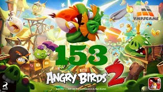 Angry Birds 2 Level 153 Gameplay (iOS Android)