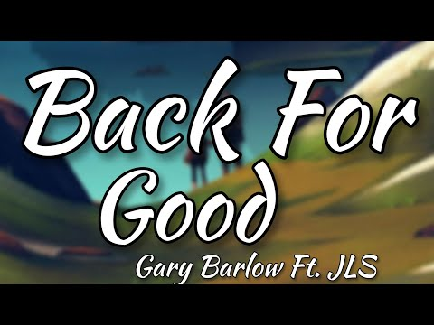 Gary Barlow - Back For Good ft. JLS (Official Lyrics Video)