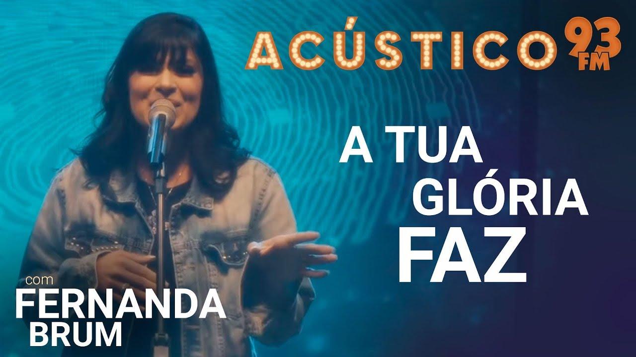 Fernanda Brum - A TUA GLÓRIA FAZ - Acústico 93 - AO VIVO - 2019
