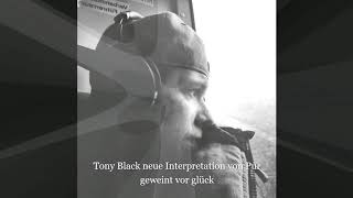Tony Black neue interpretation von Pur Geweint vor Glück