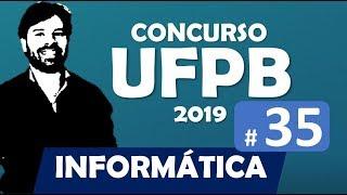 Concurso UFPB 2019 | Informática Aula 35