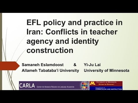 EFL Policy and Practice in Iran: Conflicts in Teacher Agency and Identity Construction