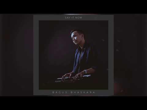 Say It Now  - Bagus Bhaskara (Official Lyric Video)