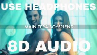 Main Tera Boyfriend (8D AUDIO) Song | Raabta | Arijit S | Sushant Singh Rajput, Kriti Sanon