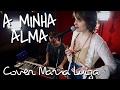 A Minha Alma - O Rappa (Cover Maria Luiza)