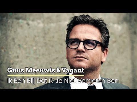 Guus Meeuwis & Vagant - Ik Ben Blij Dat Ik Je Niet Vergeten Ben (Audio Only)