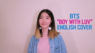 Gambar cover [ENGLISH VER./영어버전] BTS (방탄소년단) feat. Halsey - Boy With Luv (작은 것들을 위한 시) Vocal Cover