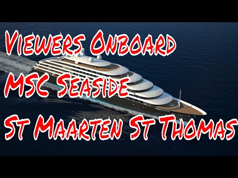 MSC Seaside viewer comments St Maarten St Thomas Updates Are