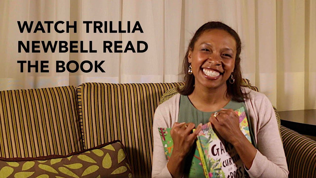 Trillia Newbell Reads The Garden Curtain And Cross
