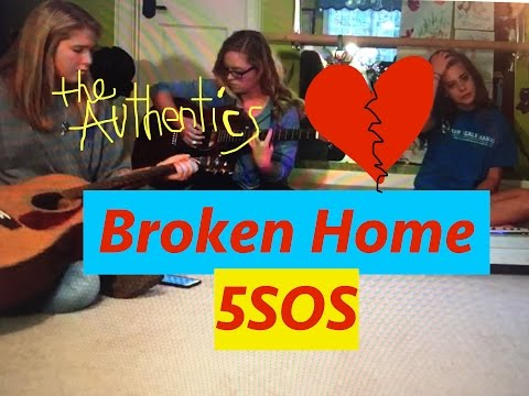 5sos Broken Home (cover) Sounds Good Feels Good // the Authentics