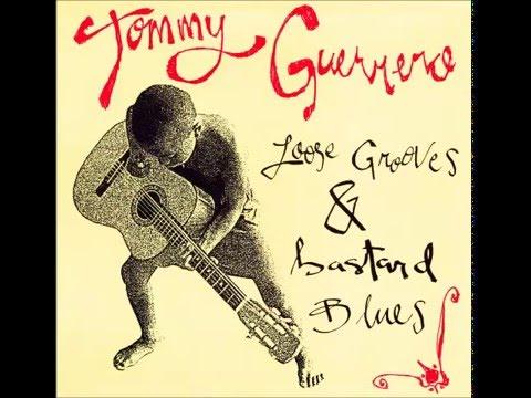 Tommy Guerrero - Loose Grooves & Bastard Blues (Full Album)