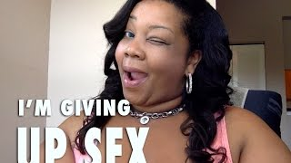NO MORE SEX FOR ME | DO BETTER. BE BETTER. Vlog #20