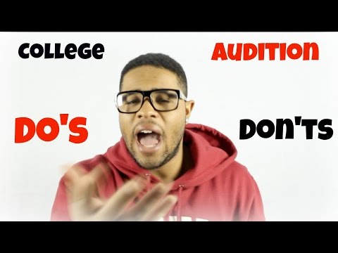 College Audition Do's and Don'ts