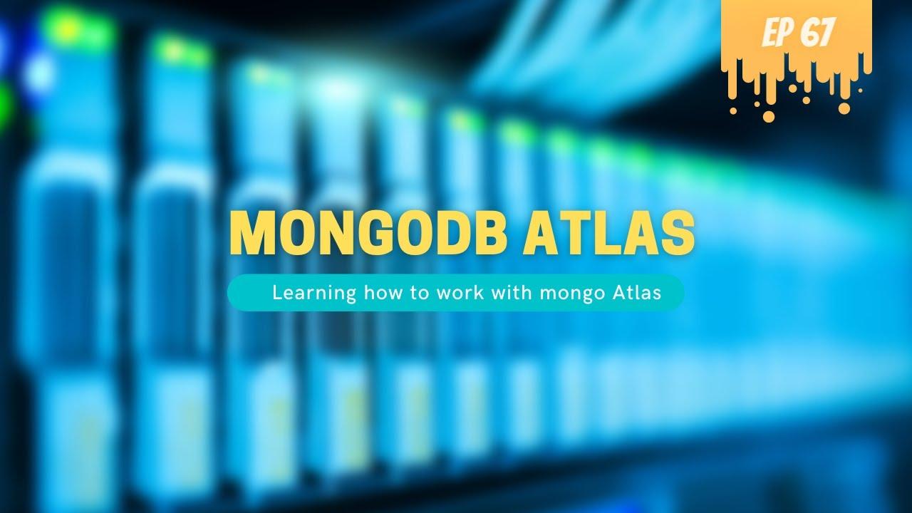 Working with MongoDB Atlas - MERN Stack