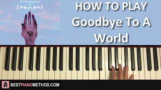 HOW TO PLAY - Porter Robinson - Goodbye To A World (Piano Tutorial Lesson)