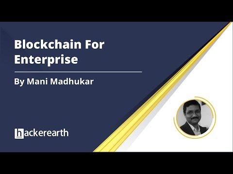 Blockchain for Enterprise | HackerEarth Webinar | Blockchain Technology