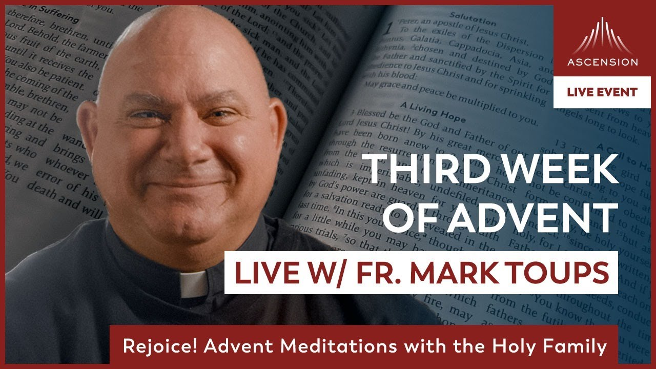 Rejoice! LIVE w/ Fr. Mark Toups | Third Week of Advent