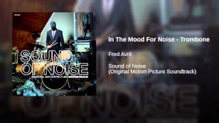 In The Mood For Noise - Trombone