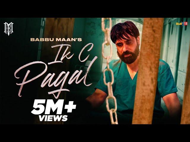 Babbu Maan - IK C Pagal : Official Music Video || New Punjabi Song 2021