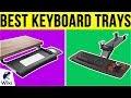 10 Best Keyboard Trays 2019