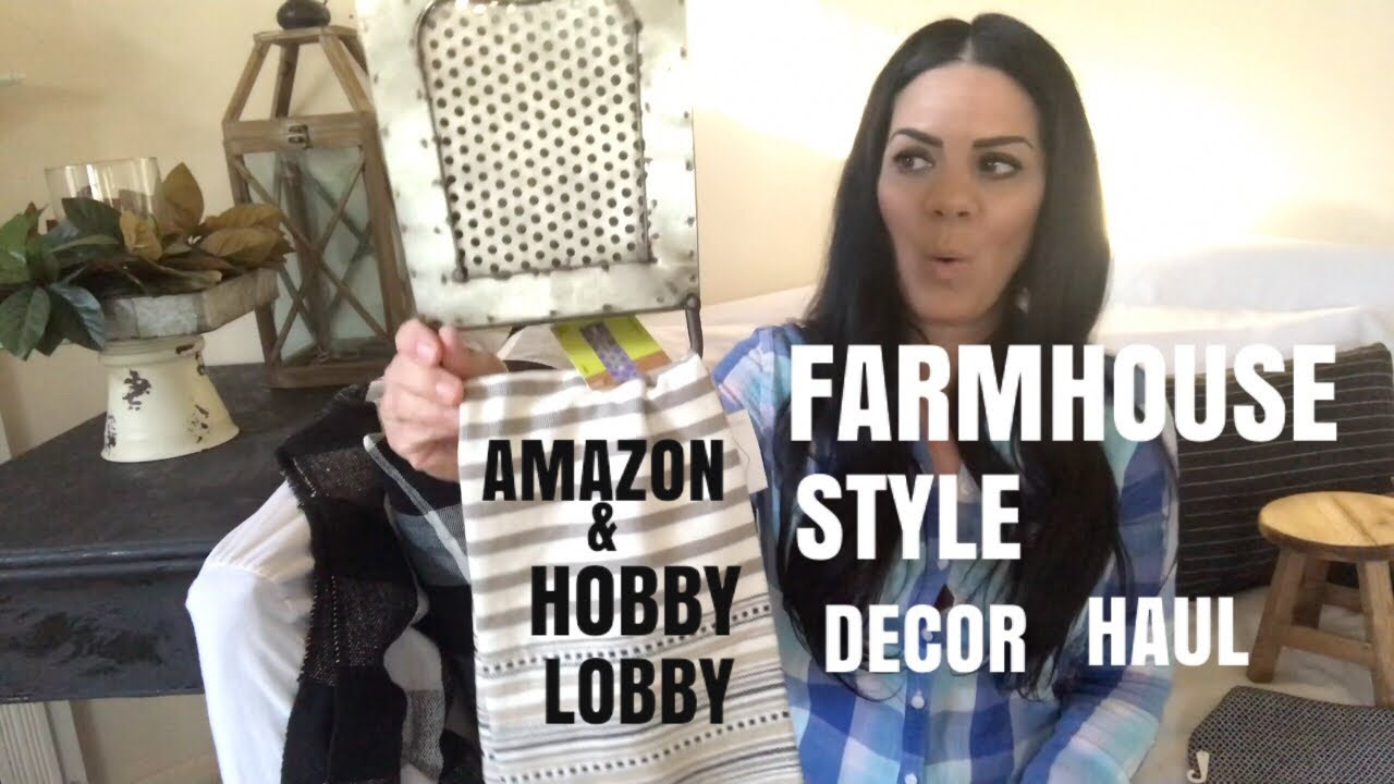amazon home decor haul hobby lobby amp farmhouse style decor haul 10342