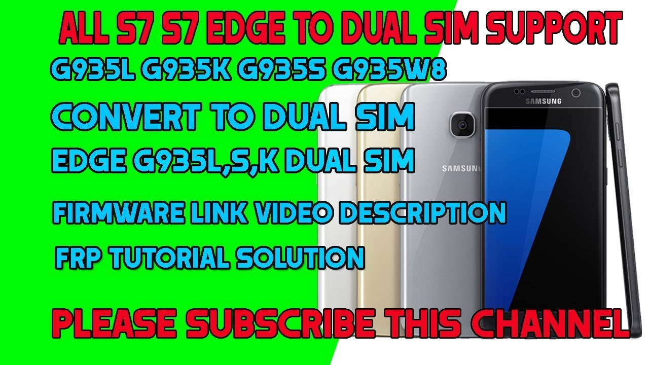 How To Convert All S7, S7 Edge To Dual Sim Support Exynos FIX By FTS