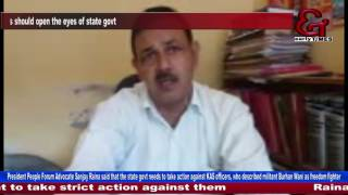 Advocate Raina lashes out on anti national KAS officers