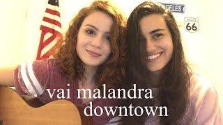 Baixar Vai Malandra/Downtown - (Anitta & J Balvin) Carol Biazin e DAY