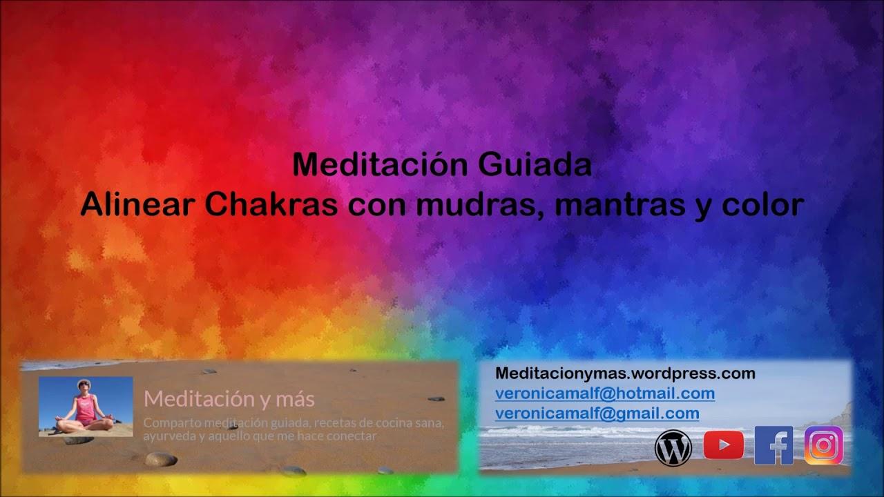 Meditacion Alinear chakras con mudras mantras y color