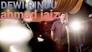 AHMAD JAIZ DEWI RINDU (cover Sadikin & velo)