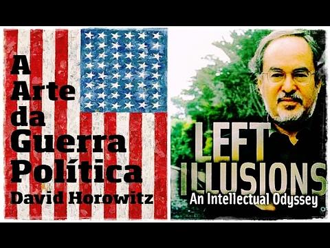6 Estratégias Da Guerra Política Com David Horowitz Youtube