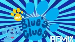 """""""BLUES CLUES"""" [That's The First Clue Remix!] -Remix Maniacs"""