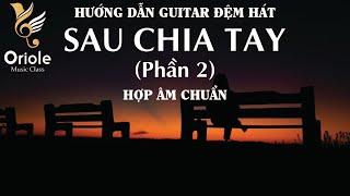 Hướng dẫn Guitar Sau chia tay - Phạm Hồng Phước (Hợp âm chuẩn) Phần 2