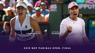Bianca reescu vs Angelique Kerber  2019 BNP Paribas Open Final  WTA Highlights