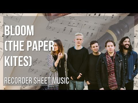 Easy Recorder Sheet Music How To Play Bloom By The Paper Kites