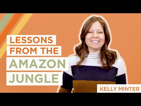 Kelly Minter | Lessons From The Amazon Jungle