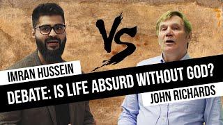 Debate: Imran Hussein VS John Richards | Is Life Absurd Without God?