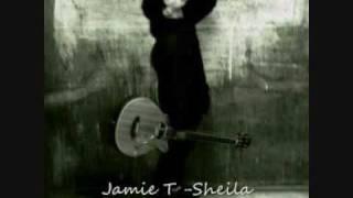 Jamie T : Sheila Explicit Lyrics