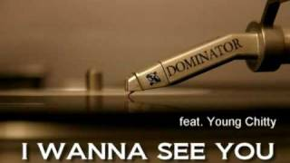 I wanna see you (feat Young Chitty)