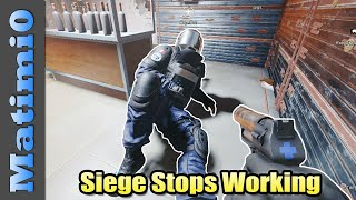 When Siege Stops Working - Rainbow Six Siege