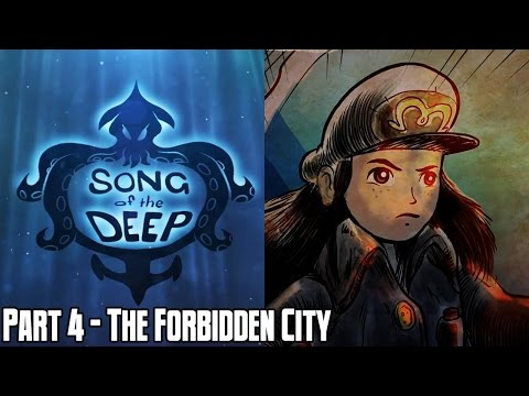 Song of the Deep Part 4: The Forbidden City