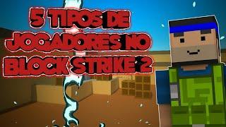5 TIPOS DE JOGADORES NO BLOCK STRIKE 2 |GIRL BS